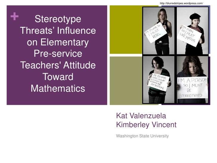 Stereotype Threats' Influence on Elementary Pre-service Teachers\' Attitude Toward Mathematics