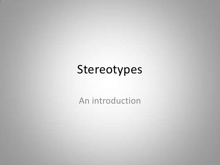 Stereotypes<br />An introduction<br />