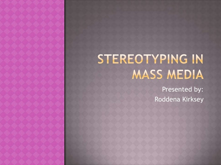 stereotypes in modern world essay Media and communications are considered to be the key elements of modern life and gender-related stereotypes of this or they are found in the world of.