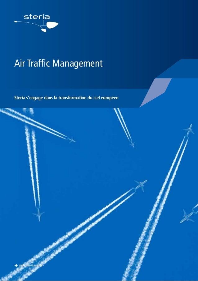 Air Traffic Management  Steria s'engage dans la transformation du ciel européen  è www.steria.com/fr