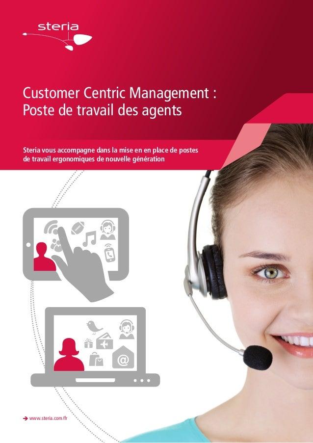 Customer Centric Management : Poste de travail des agents Steria vous accompagne dans la mise en en place de postes de tra...