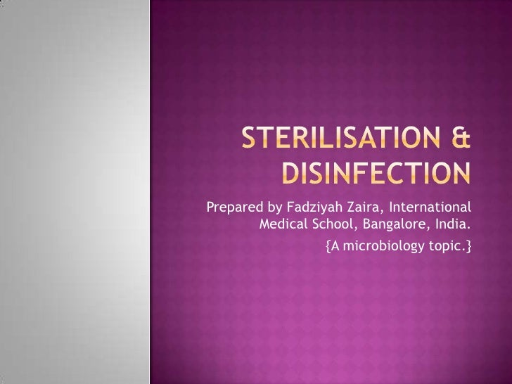 Sterilisation & disinfection<br />Prepared by FadziyahZaira, International Medical School, Bangalore, India.<br />{A micro...
