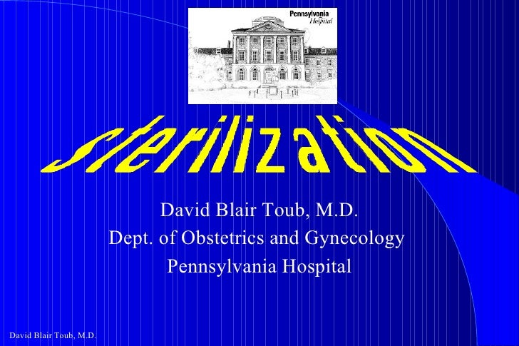 David Blair Toub, M.D. Dept. of Obstetrics and Gynecology  Pennsylvania Hospital