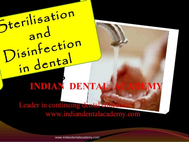 tion lisa teri S and tion fec isin D ntal n de i n i c s DENTAL cli INDIAN  ACADEMY  Leader in continuing dental education...
