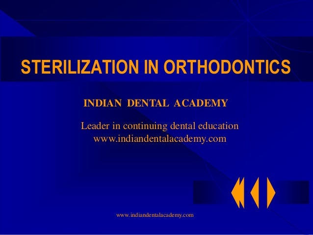 Sterilization in orthodontics 2 /certified fixed orthodontic courses by Indian dental academy
