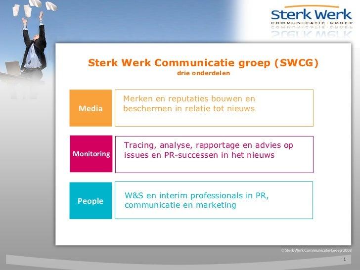 Sterk Werk Communicatie groep (SWCG) drie onderdelen Media People Monitoring Merken en reputaties bouwen en beschermen in ...