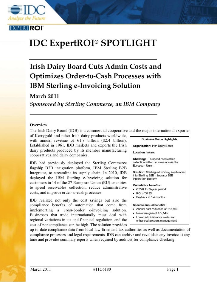 IDC ExpertROI® SPOTLIGHTIrish Dairy Board Cuts Admin Costs andOptimizes Order-to-Cash Processes withIBM Sterling e-Invoici...