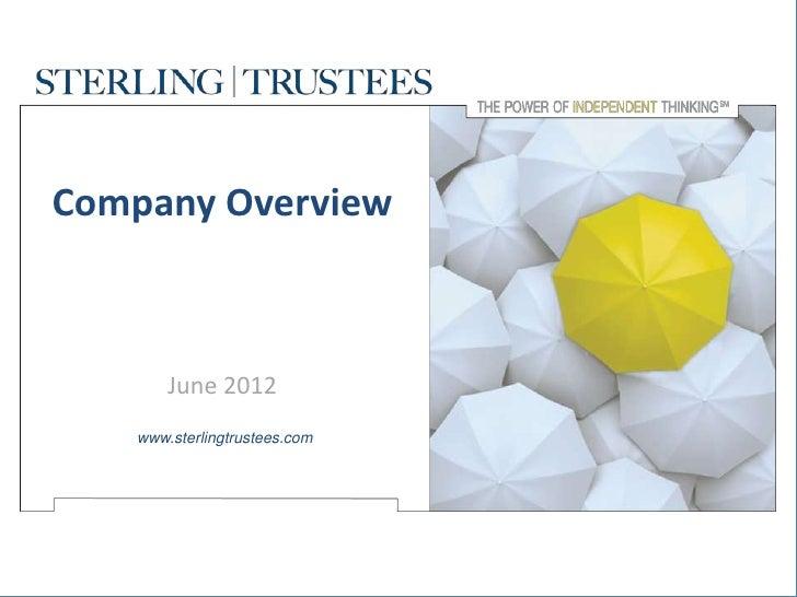 Company Overview       June 2012   www.sterlingtrustees.com