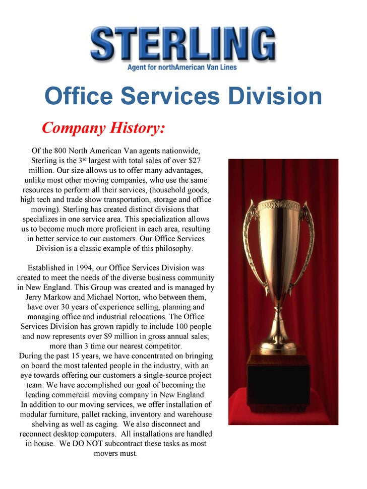 Office Services Division Company History:  Of the 800 North American Van agents nationwide, Sterling is the 3 rd  largest ...