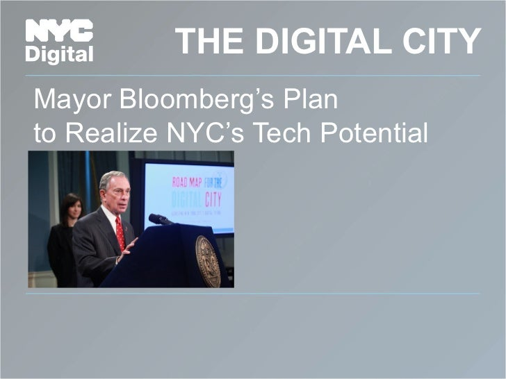 THE DIGITAL CITYMayor Bloomberg's Planto Realize NYC's Tech Potential