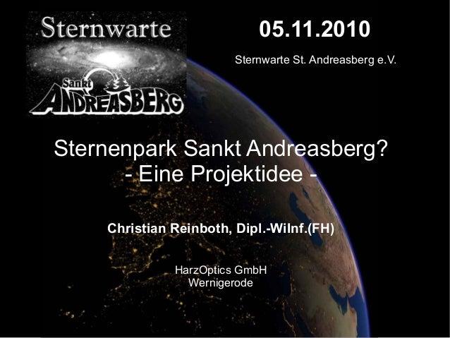 05.11.2010 Sternwarte St. Andreasberg e.V. Sternenpark Sankt Andreasberg? - Eine Projektidee - Christian Reinboth, Dipl.-W...