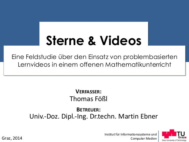 Institut für Informationssysteme und Computer Medien Sterne & Videos VERFASSER: Thomas Fößl BETREUER: Univ.-Doz. Dipl.-Ing...