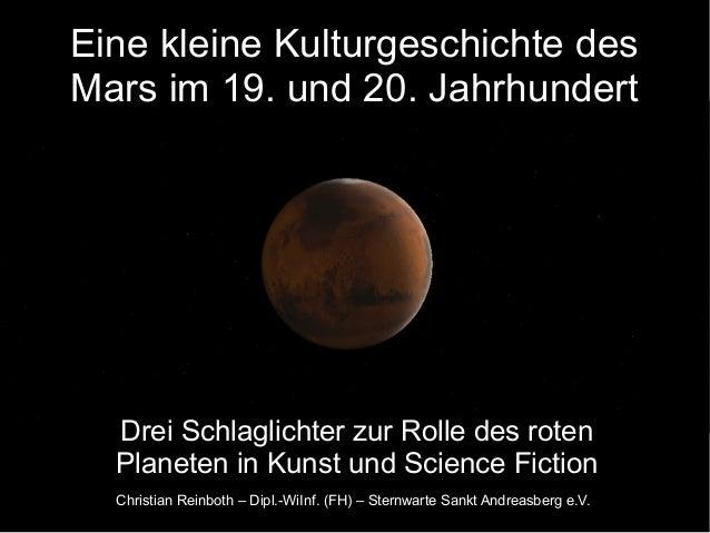 Eine kleine Kulturgeschichte des Mars im 19. und 20. Jahrhundert Drei Schlaglichter zur Rolle des roten Planeten in Kunst ...