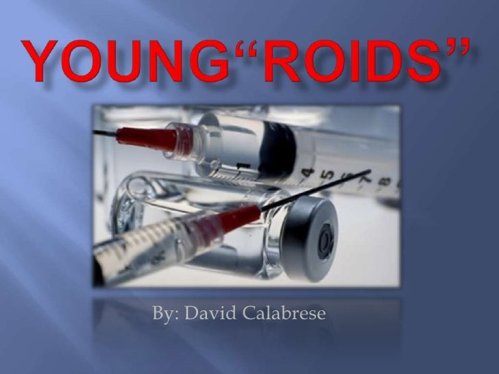 """YOUNG""""ROIDS"""" <br />By: David Calabrese<br />"""