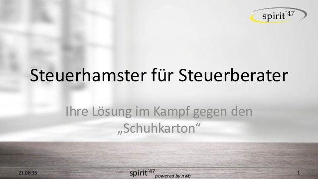 """spirit´47 poweredbynwb SteuerhamsterfürSteuerberater IhreLösungimKampfgegenden """"Schuhkarton"""" 21.08.16 1"""