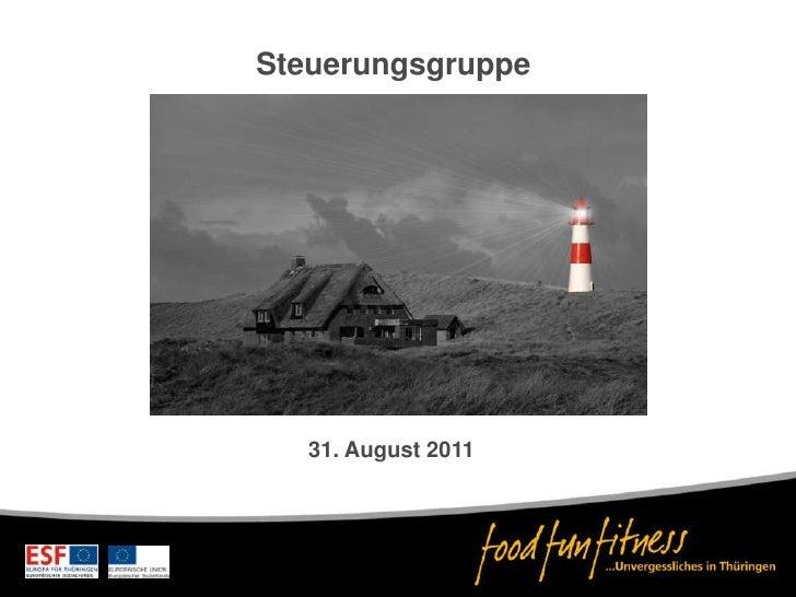 Steuerungsgruppe<br />31. August 2011<br />