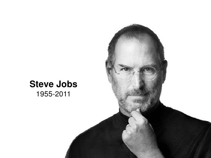 Steve Jobs<br />1955-2011<br />Steve <br />