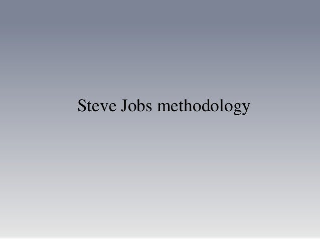 Steve Jobs methodology