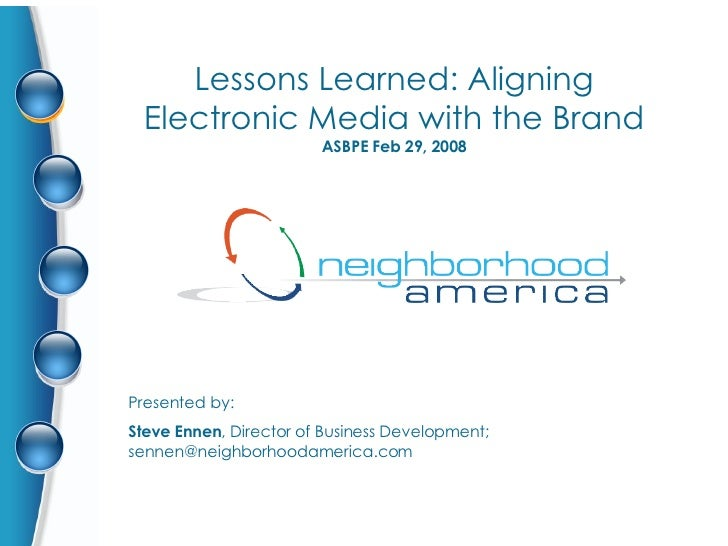 Presented by:  Steve Ennen , Director of Business Development; sennen@neighborhoodamerica.com Lessons Learned: Aligning El...