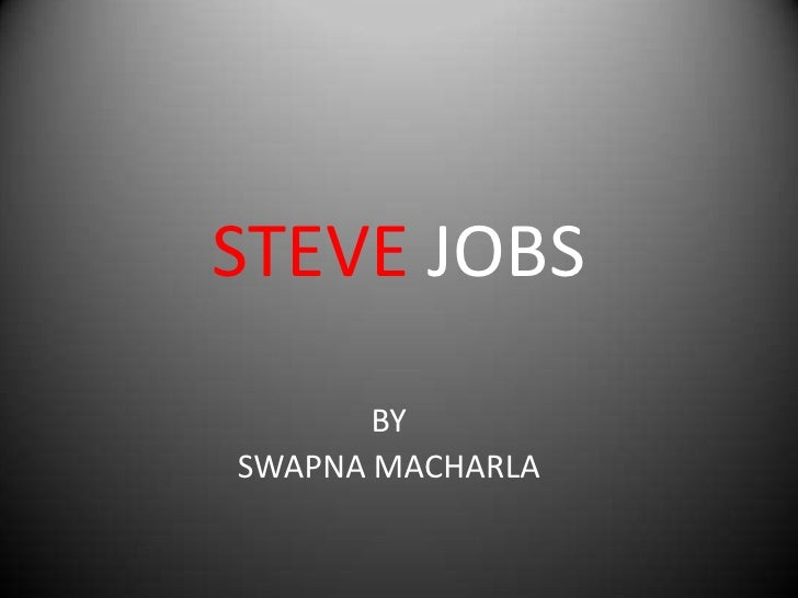STEVE JOBS       BYSWAPNA MACHARLA