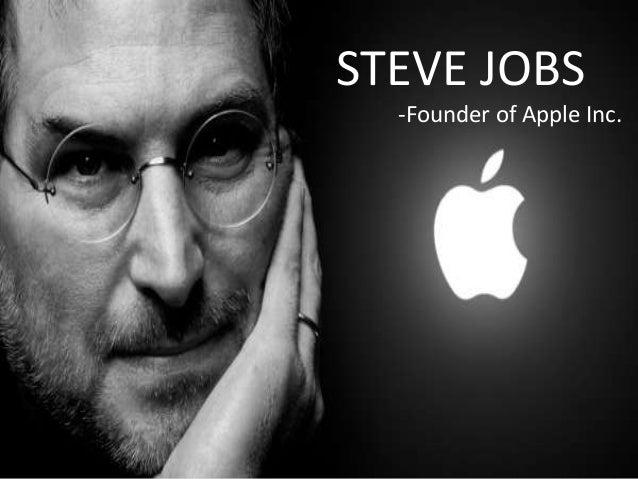 STEVE JOBS -Founder of Apple Inc.