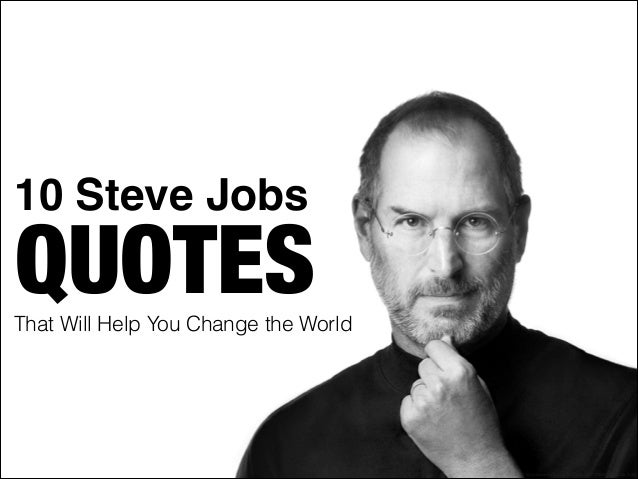 10 Steve Jobs That Will Help You Change the World QUOTES http://www.flickr.com/photos/8010717@N02/6216457030/