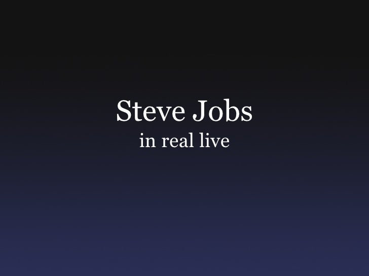 Steve Jobs in real live