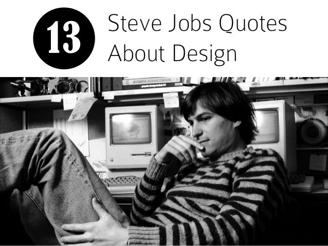 Steve Jobs Quotes About Design13