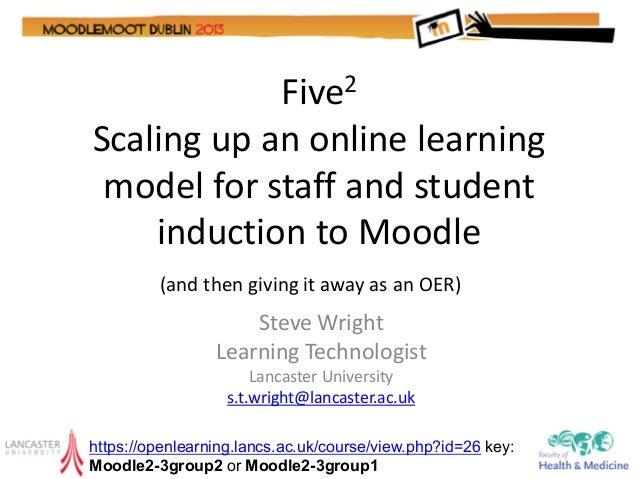 Five2Scaling up an online learning model for staff and student    induction to Moodle         (and then giving it away as ...
