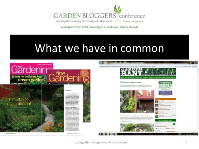 What we have in common http://garden-bloggers-conference.com/ 1