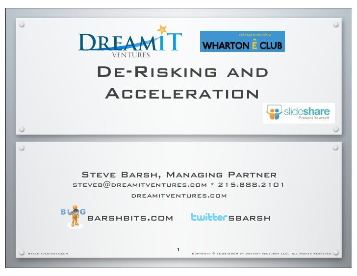 De-Risking and                            Acceleration                          Steve Barsh, Managing Partner             ...