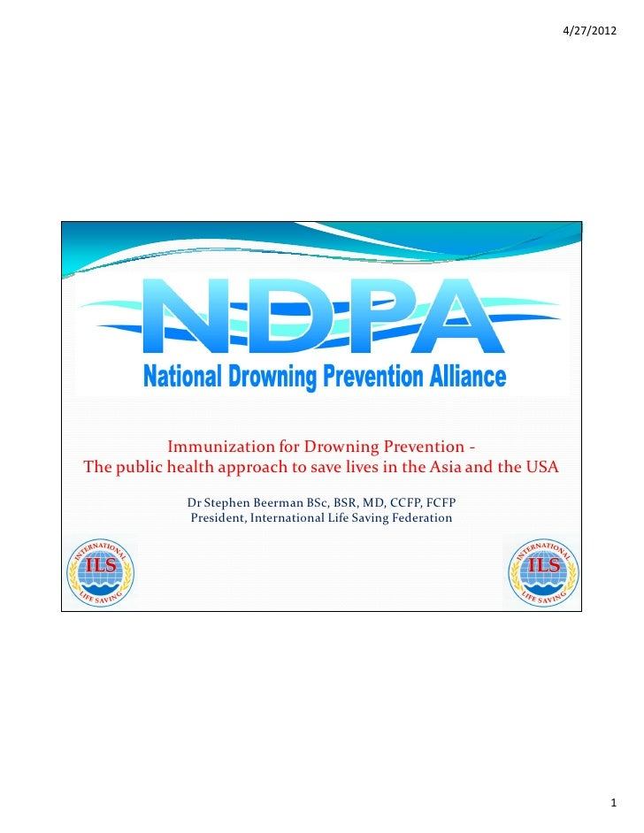 4/27/2012           Immunization for Drowning Prevention -The public health approach to save lives in the Asia and the USA...