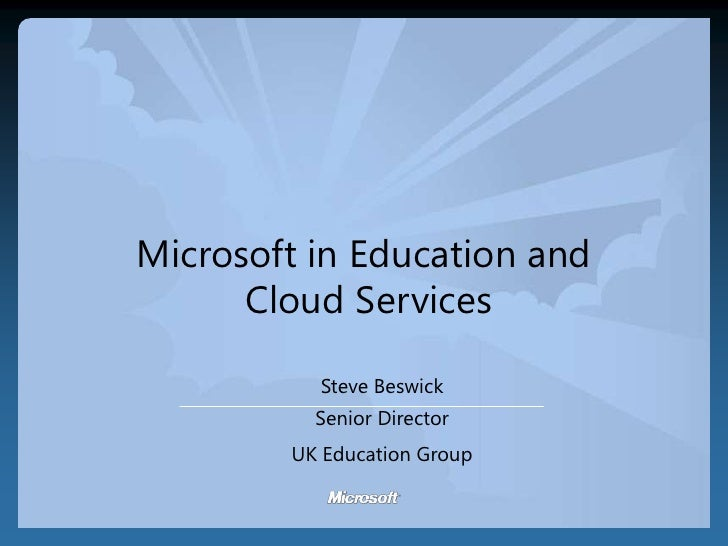 Microsoft in Education and Cloud Services, Steve Beswick Director of ...