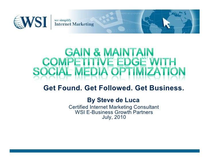 Get Found. Get Followed. Get Business.              By Steve de Luca       Certified Internet Marketing Consultant        ...