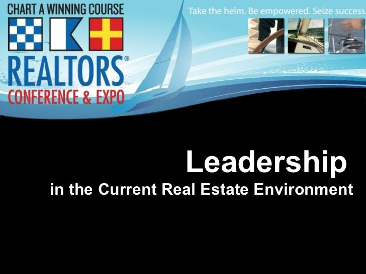 Leadership   in the Current Real Estate Environment