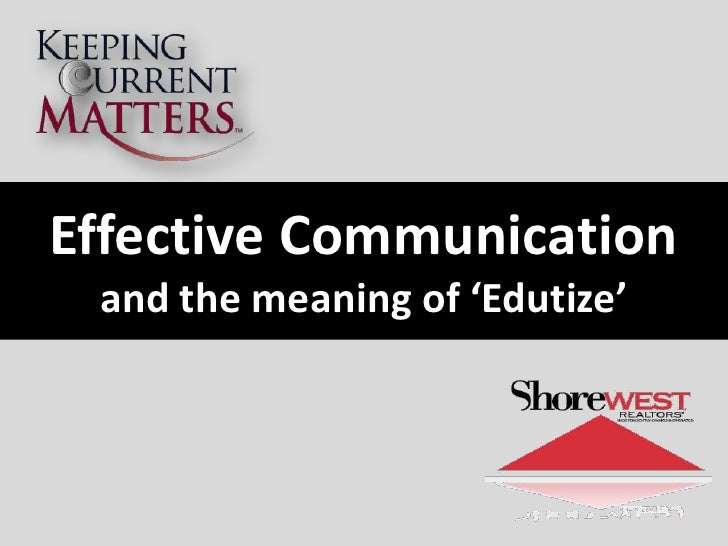 Effective Communication<br />and the meaning of 'Edutize'<br />