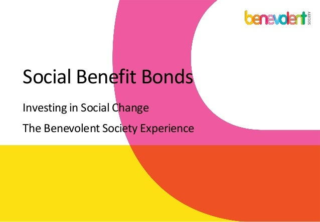 Social Benefit Bonds Investing in Social Change The Benevolent Society Experience