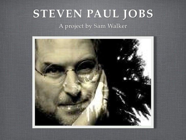 STEVEN PAUL JOBS    A project by Sam Walker