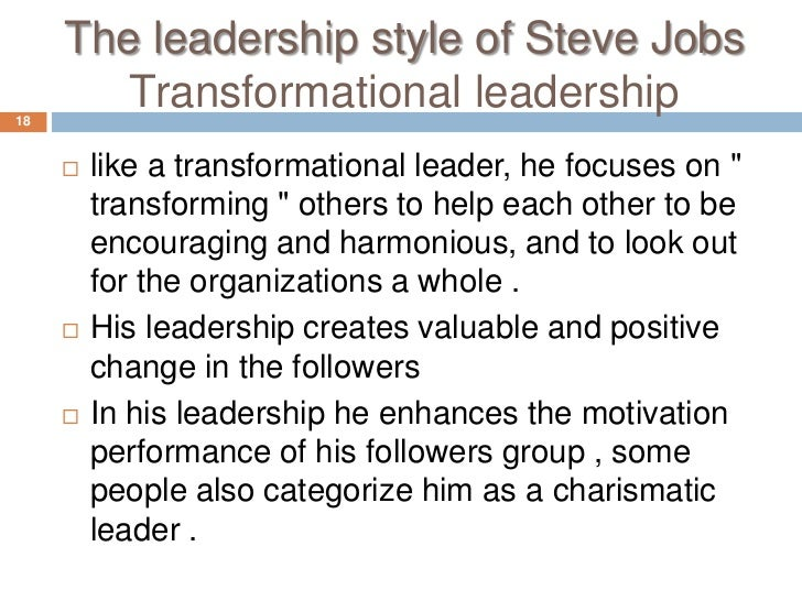 steve jobs transformational leader I too agree that putting steve jobs in the category of transformational leader would be doing a disservice to those actual transformational leaders that do.