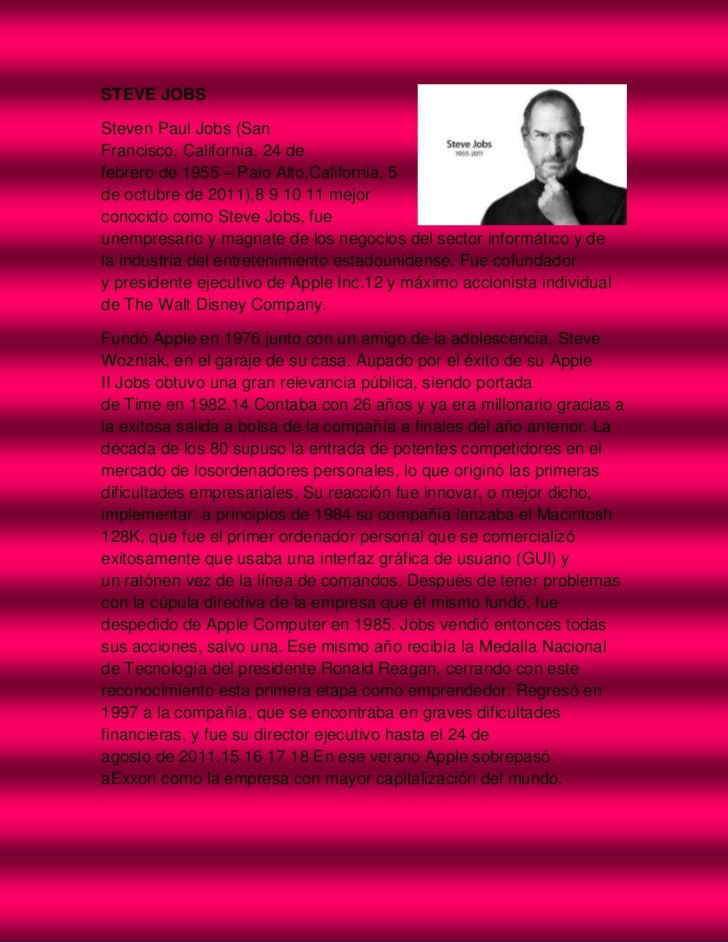STEVE JOBSSteven Paul Jobs (SanFrancisco, California, 24 defebrero de 1955 – Palo Alto,California, 5de octubre de 2011),8 ...
