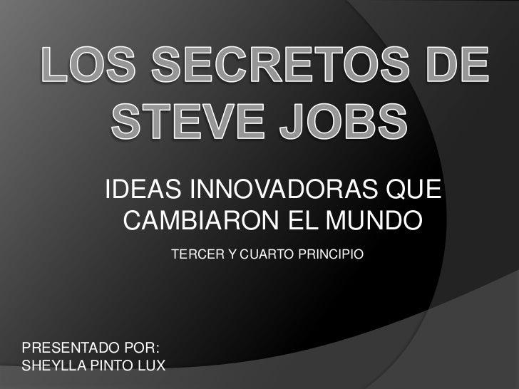 IDEAS INNOVADORAS QUE           CAMBIARON EL MUNDO                    TERCER Y CUARTO PRINCIPIOPRESENTADO POR:SHEYLLA PINT...