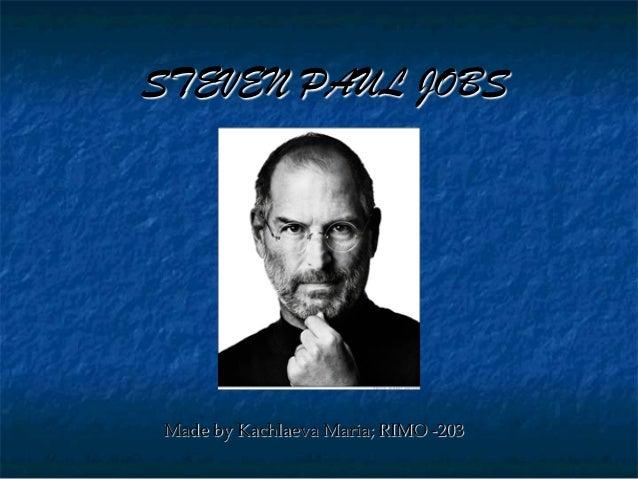 STEVEN PAUL JOBS Made by Kachlaeva Maria; RIMO -‐‑203