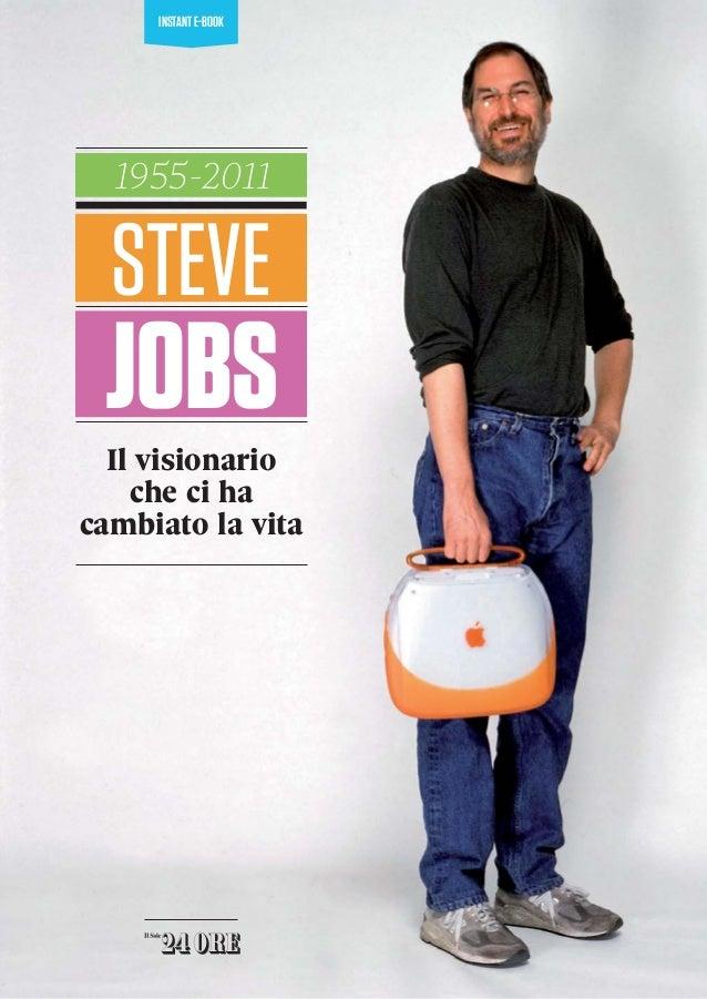 INSTANT E-BOOK  1955-2011  STEVE JOBS  Il visionario    che ci hacambiato la vita
