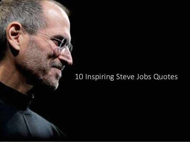 10 inspirational steve jobs quotes