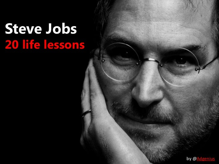 Steve Jobs20 life lessons                  by @Adgenius