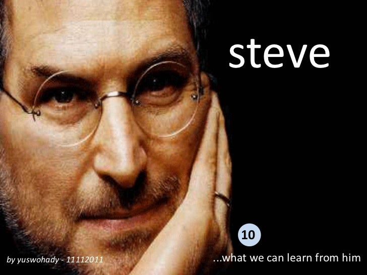 Steve ...What we can learn from him