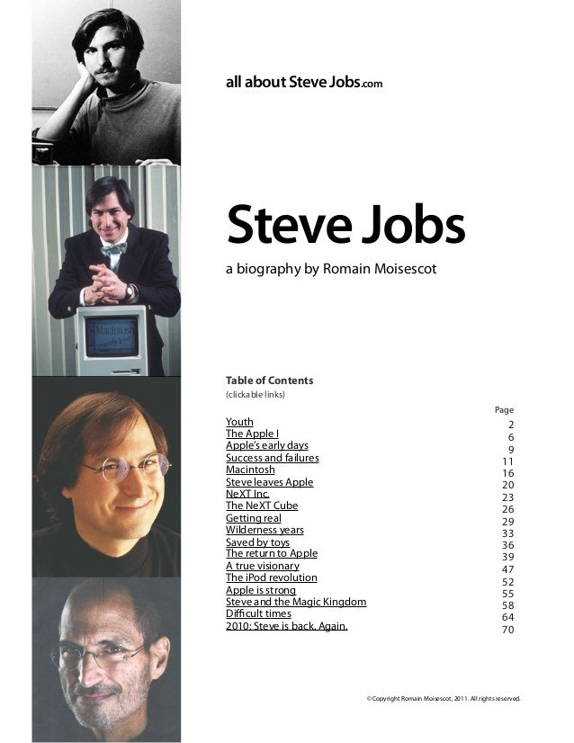 allaboutSteveJobs.com SteveJobs a biography by Romain Moisescot Table of Contents (clickable links) Youth The Apple I Appl...