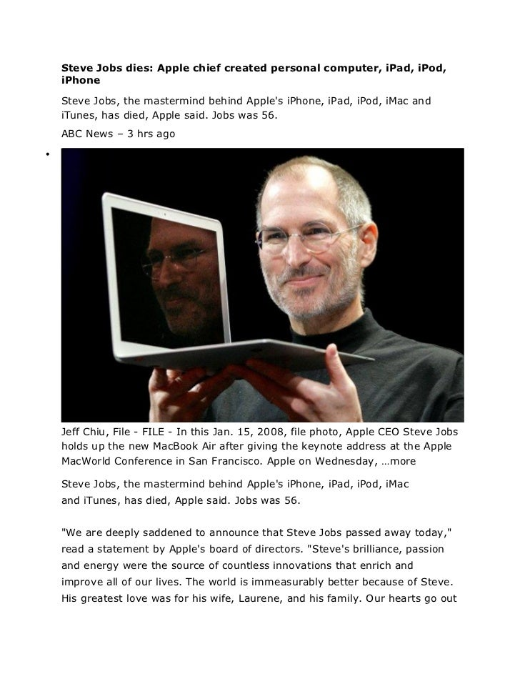 Steve Jobs dies: Apple chief created personal computer, iPad, iPod,    iPhone    Steve Jobs, the mastermind behind Apples ...