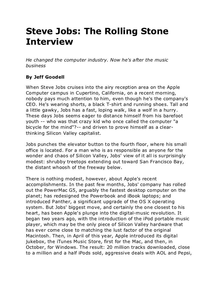 Steve Jobs: The Rolling StoneInterviewHe changed the computer industry. Now hes after the musicbusinessBy Jeff GoodellWhen...
