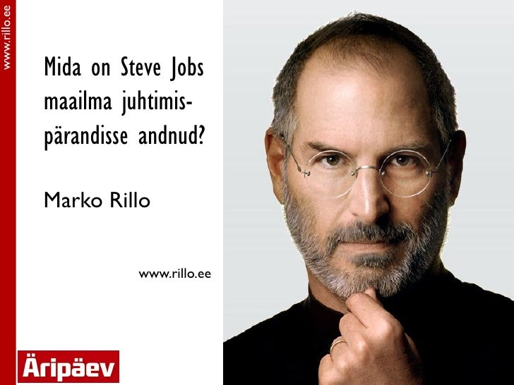 www.rillo.ee               Mida on Steve Jobs               maailma juhtimis-               pärandisse andnud?            ...